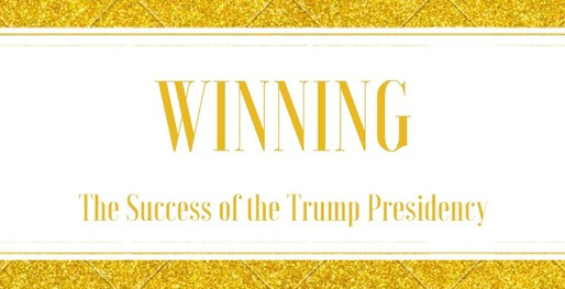 WINNING:​THE SUCCESS OF THE TRUMP PRESIDENCY