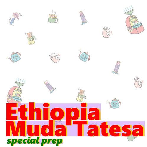 Ethiopia Muda Tatesa Special Prep