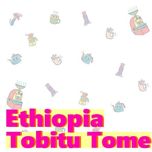 Ethiopia Tobitu Tome