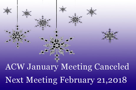 ACW Meeting tonight 1/17/18 Canceled