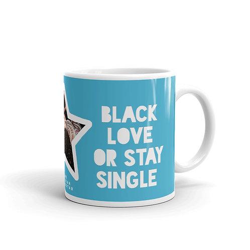 "Blue ""Black Love or Stay Single"" Mug"