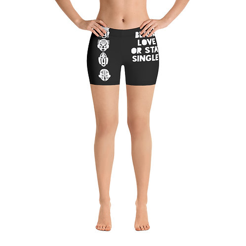 "Quad ""Black Love or Stay Single"" Shorts"