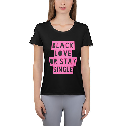"""Black/ Pink """"Black Love or Stay Single"""" Women's Athletic T-shirt"""