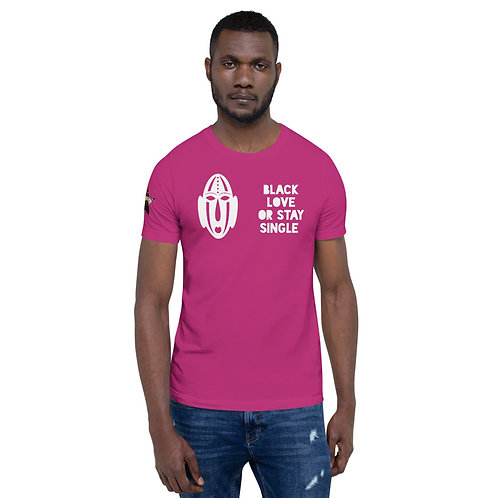 "Fuchsia ""Black Love or Stay Single"" Short-Sleeve Unisex T-Shirt"