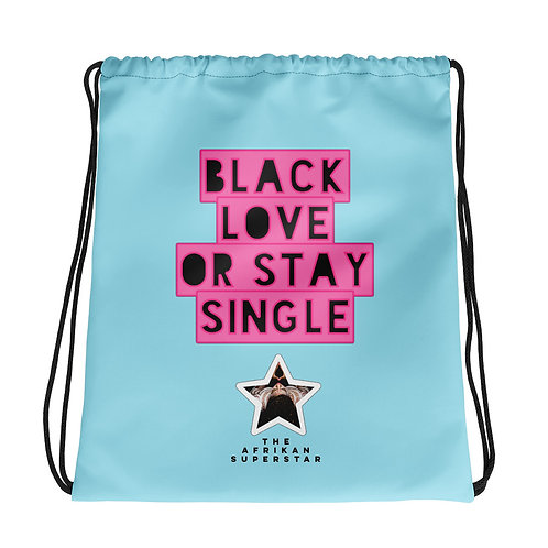"Blue/Pink ""Black Love or Stay Single"" Drawstring bag"