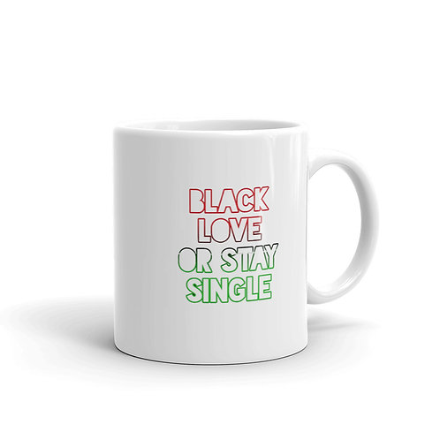 "White Glossy ""Black Love or Stay Single"" Mug"