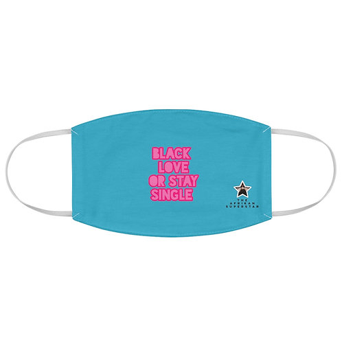 Blue Black Love or Stay Single Fabric Face Mask