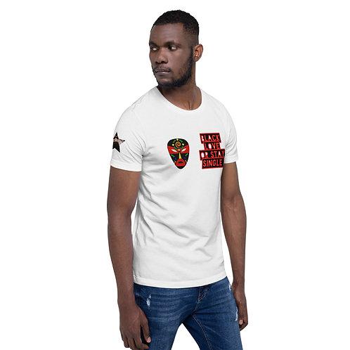 "White Primary Mask ""Black Love or Stay Single"" Short-Sleeve Unisex T-Shirt"