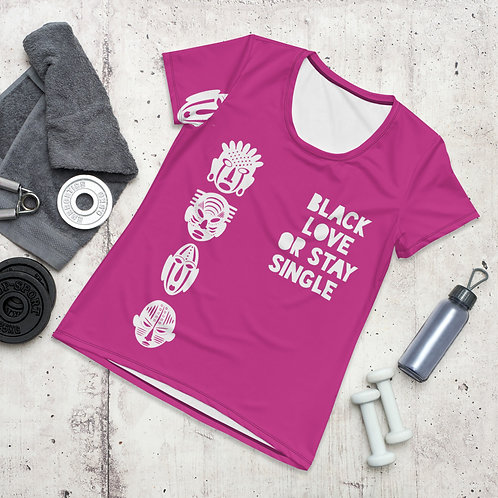 """Hot Pink """"Black Love or Stay Single"""" Women's Athletic T-shirt"""