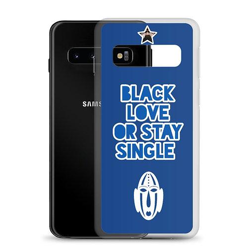 "Royal Blue ""Black Love or Stay Single"" Samsung Case"