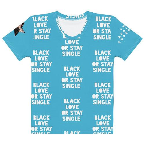 "Blue ""Black Love or Stay Single"" Women's T-shirt"