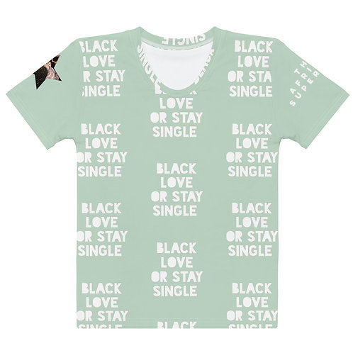 "Pastel Green ""Black Love or Stay Single"" Women's T-shirt"