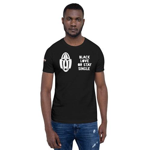 """Black Love or Stay Single"" Short-Sleeve Unisex T-Shirt"