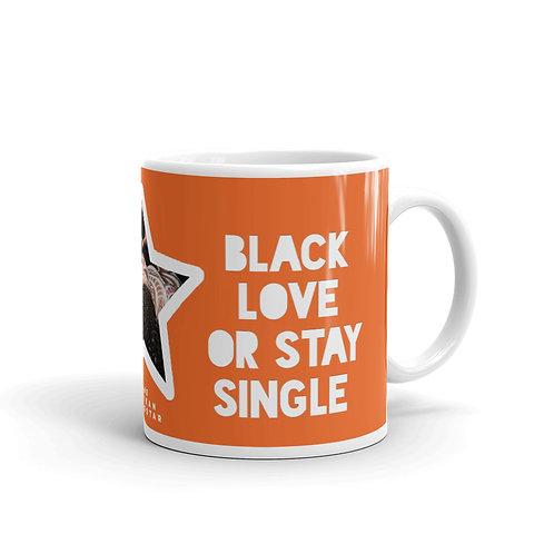 "Orange ""Black Love or Stay Single"" Mug"
