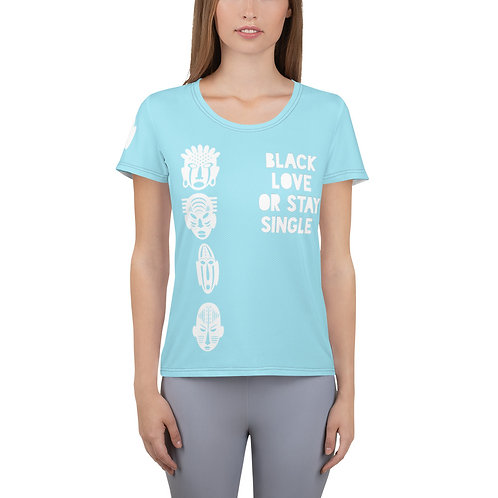 """Blue/ White """"Black Love or Stay Single""""Women's Athletic T-shirt"""