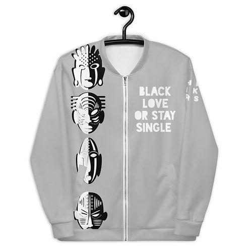 """Grey Duo Quad Mask """"Black Love or Stay Single"""" Unisex Bomber Jacket"""
