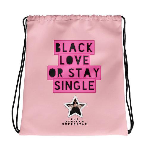 "Pink ""Black Love or Stay Single"" Drawstring bag"