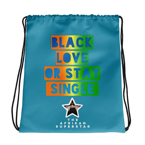 "Blue Multi ""Black Love or Stay Single""Drawstring bag"