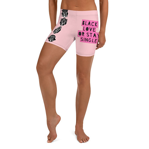 "Pink Quad ""Black Love or Stay Single"" Shorts"