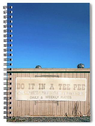 Do It In A Tee Pee Notebook