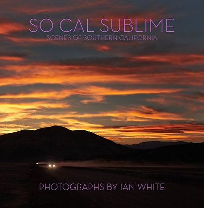 So Cal Sublime, Scenes Of Southern California