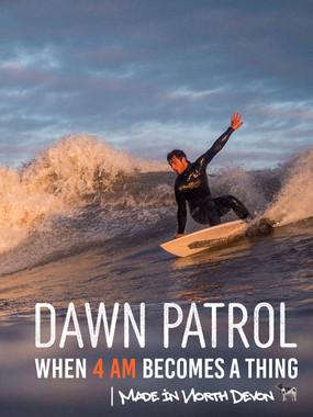 Dawn Patrol | When 4AM becomes a thing