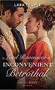 Lord Ravenscar's Inconvenient Betrothal, a Regency Romance by Lara Temple