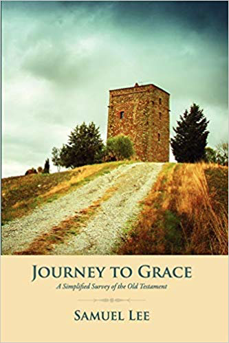Journey To Grace: Journey to Grace: A Simplified Survey of the Old Testament