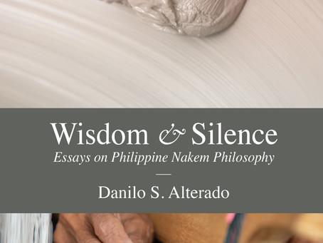 Wisdom & Silence: Essays on Philippine Nakem Philosophy