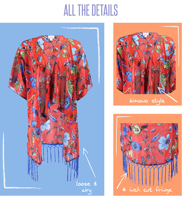 The Monroe kimono is flowing, oversized and comfortable, and it comes in the prettiest patterned chiffon and lace fabrics. For added interest, the half-inch hem boasts a four-inch, cut-fringe embellishment giving it an almost flirty or sassy edge. It is great for throwing on over the most basic of outfits to look instantly polished and stylish.