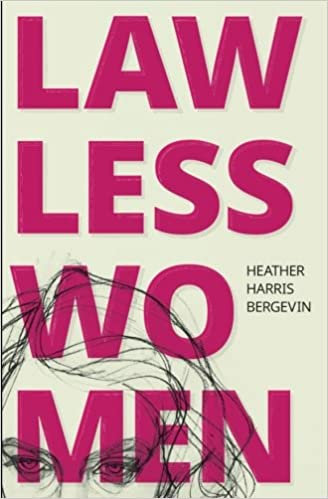Lawless Women, by Heather Harris Bergevin (MOBI)