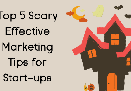 Top 5 Scary Effective Marketing Tips for Start-Ups