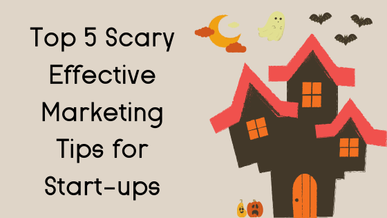 Top 5 scary effective marketing tips for start-ups with an image of a scary house