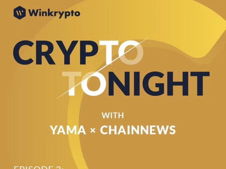 Crypto Tonight with Yama&ChainNews Episode 2