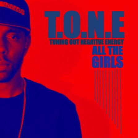 "T.O.N.E drops brand New ""Single All the Girls"""