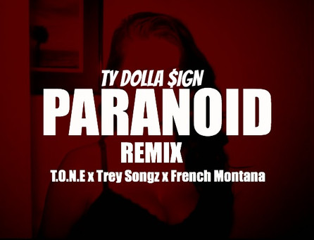 T.O.N.E gets Paranoid with Ty$, Trey Songz, and French Montana