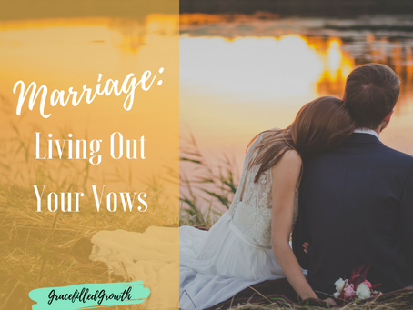 Marriage: Living out Your Vows