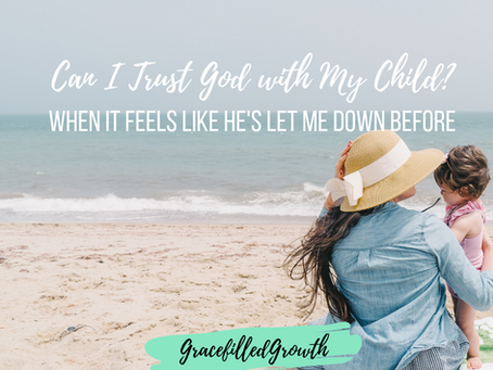 Can I Trust God With My Child?