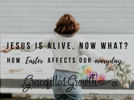 How should Easter affect my everyday?