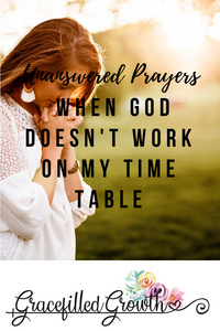 When God says NO. Unanswered Prayers. When God doesn't work on my time table.