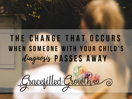 When Someone with your child's diagnosis passes away