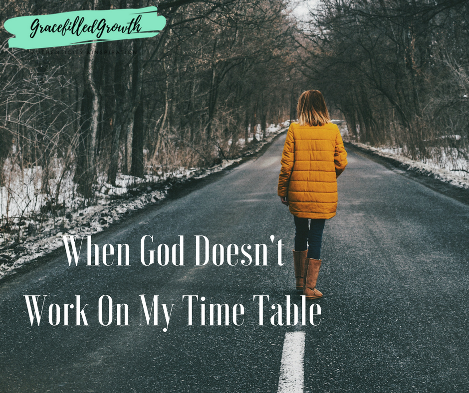 Sometimes God doesn't seem to be listening. Or, at least He's definitely not working on the same time table  we had in mind.