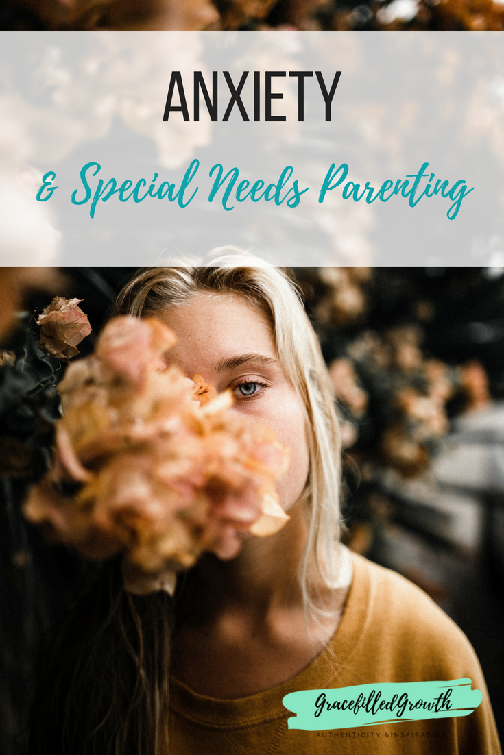 Anxiety and Special Needs Parenting