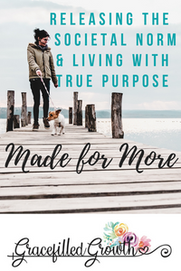 Made for more. What's my purpose? Finding my purpose. Made for more than this.