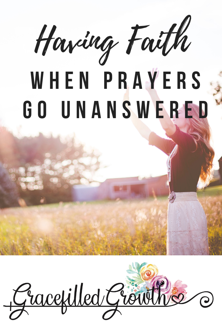 Having faith. When prayers go unanswered. Choosing to trust a God who doesn't bend to my will. When God says no.