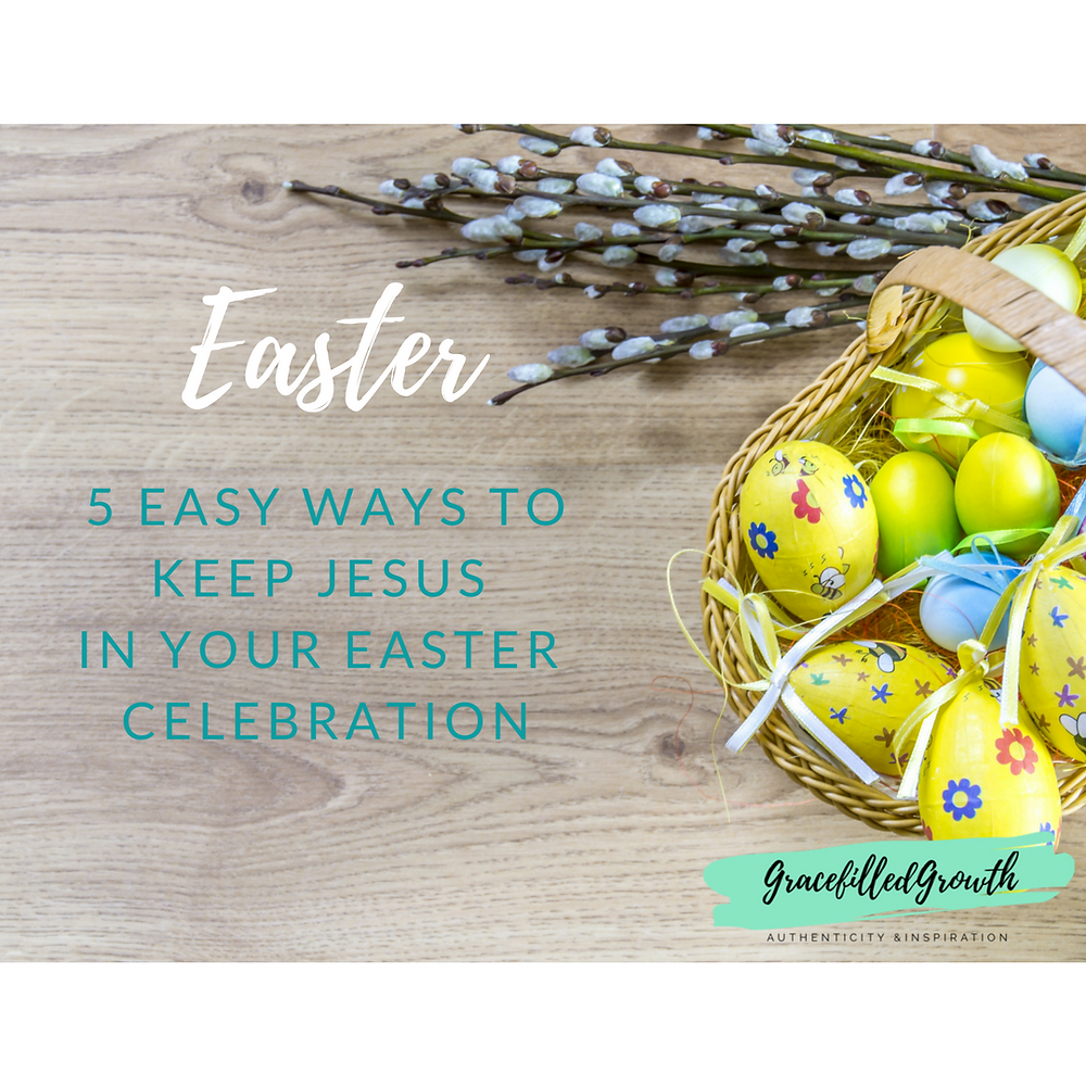 5 easy ways to keep Jesus in your Easter celebration