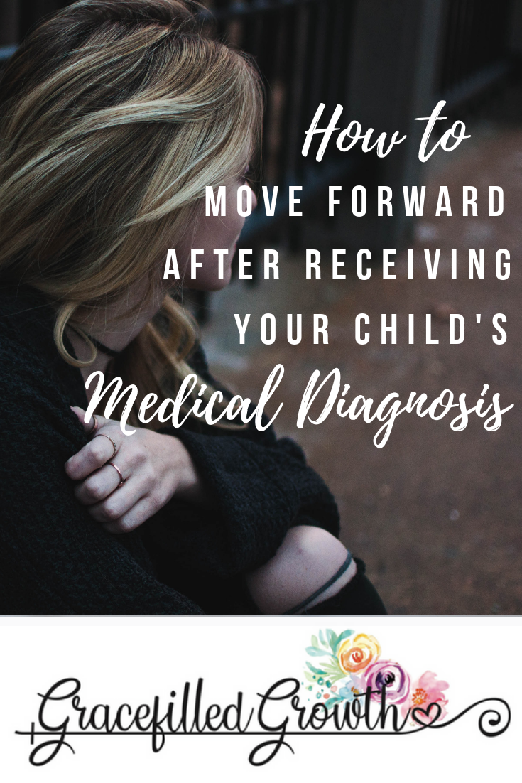 A letter to the mom who just received her child's hard medical diagnosis. How to move forward after receiving your child's medical diagnosis. Special Needs Parenting. Hope.
