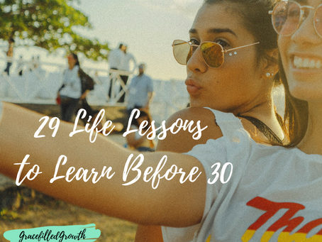 29 Life Lessons to Learn Before 30