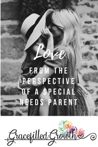 Unconditional love and special needs motherhood. Special needs parenting.  When love means sacrifice.
