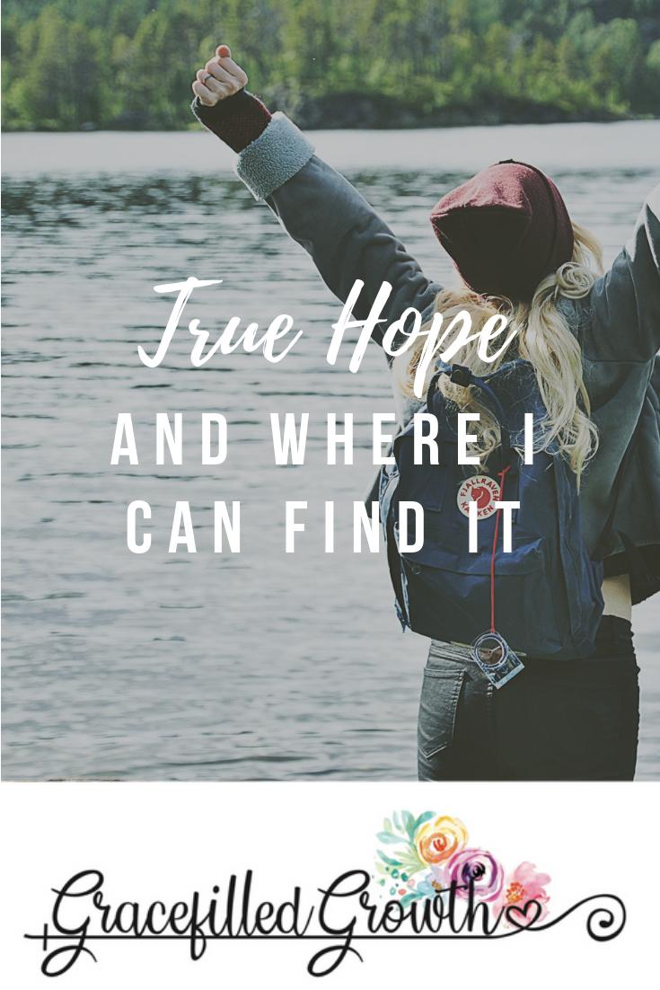 True Hope. Hope. Hope in Christ. Where can I find hope? Feeling hopeless.
